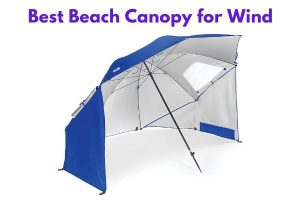 Best Beach Canopy for Wind Reviews
