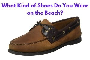What Kind of Shoes Do You Wear on the Beach?